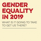 Gender Equality in 2019: What is it Going to Take to Get us There?